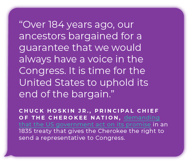"""""""Over 184 years ago, our ancestors bargained for a guarantee that we would always have a voice in the Congress. It is time for the United States to uphold its end of the bargain."""""""