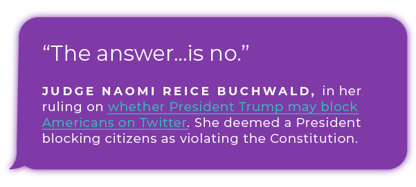 Judge Naomi Reice Buchwald ruled that President Trump cannot block people on Twitter
