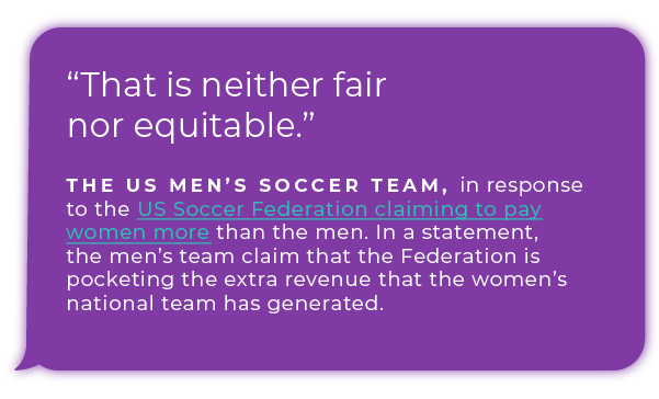 The US men's soccer team, in response to the US Soccer Federation claiming to pay women more than the men.