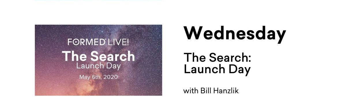 Wednesday - The Search Launch Day
